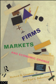 Picture of Firms, Markets, and Economics Change by Langlois and Robertson